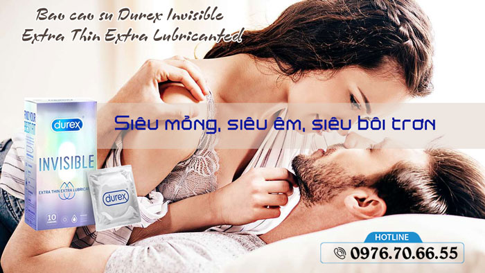 Công dụng Bao cao su Durex Invisible Extra Thin Extra Lubricanted